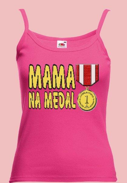 mama na medal - koszulka z napisem