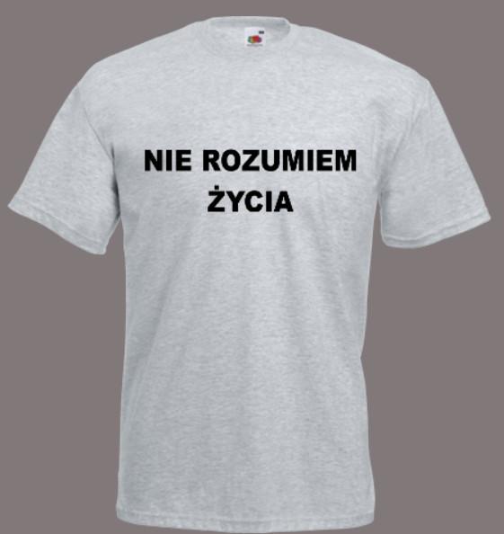 t-shirt z napisem nie rozumiem życia